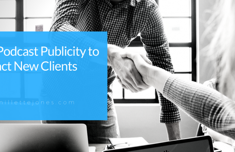Podcast Publicity can Attract New Clients