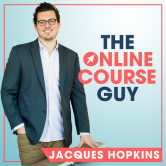 The Online Course Guy with Jacques Hopkins Podcast